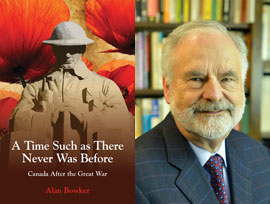 A Time Such as There Never Was Before: Canada After the Great War by Author Alan Bowker