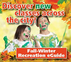 discover new classes across the city? Fall Winter recreation eguide