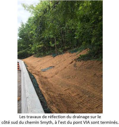 Les travaux de réfection du drainage sur le côté sud du chemin Smyth, à l'est du pont VIA sont terminés.