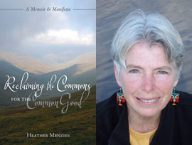 Reclaiming the Commons for the Common Good by Author Heather Menzies