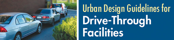 Urban Design Guidelines for Drive-Through Facilities