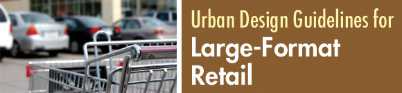 Urban Design Guidelines for Large-Format Retail