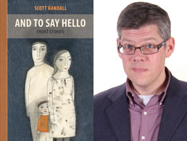 And to Say Hello by Scott Randall